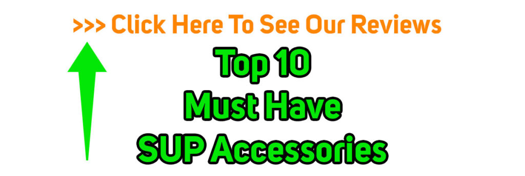 Top 10 Must Have SUP Accessories