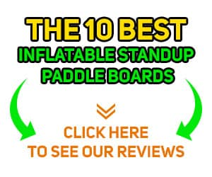10 Best Inflatable Stand Up Paddle Boards