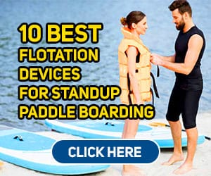 10 Best Flotation Devices For Stand Up Paddle Boarding