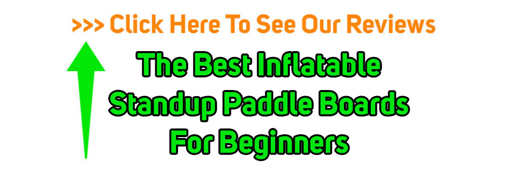 Inflatable Paddle Boards For Beginners
