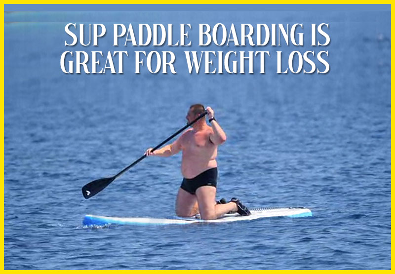 Paddle Boarding Is Great For Weight Loss