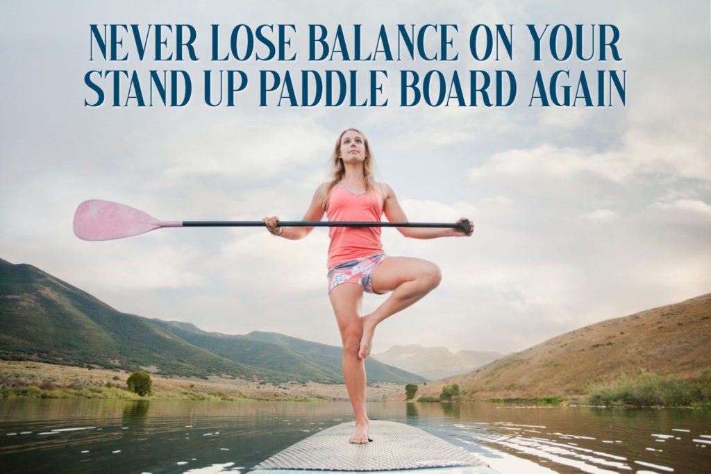 Losing Your Balance On Your Stand Up Paddle Board