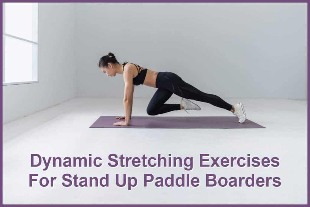Dynamic Stretching Exercises for Stand Up Paddle Boarders